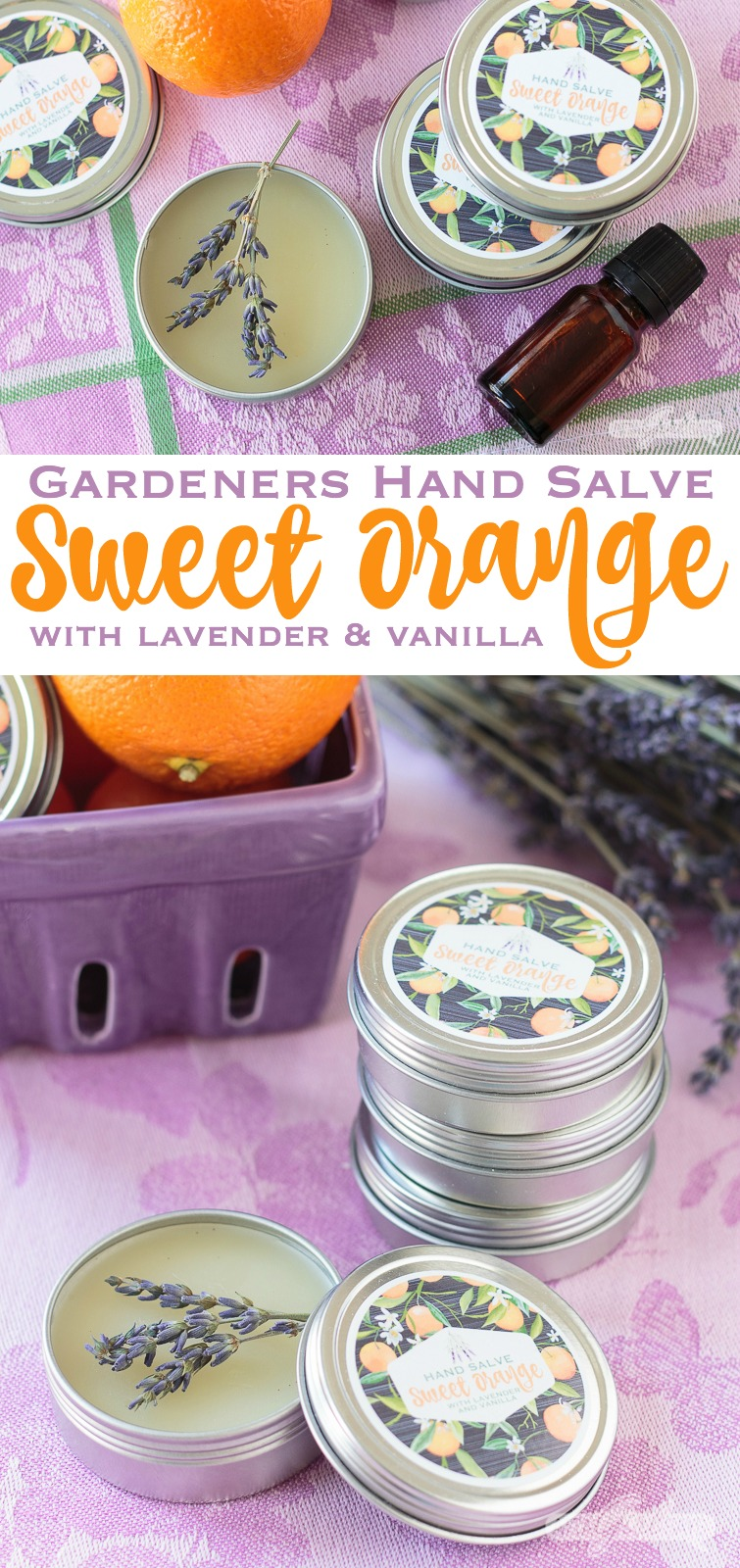 A collage photo titled Gardeners Hand Salve Sweet Orange with Lavender and Vanilla. The photo shows tins of homemade gardeners hand salve in round tins. An essential oil bottle, an orange, some dried lavender and a purple towel are visible in the background of the photo.