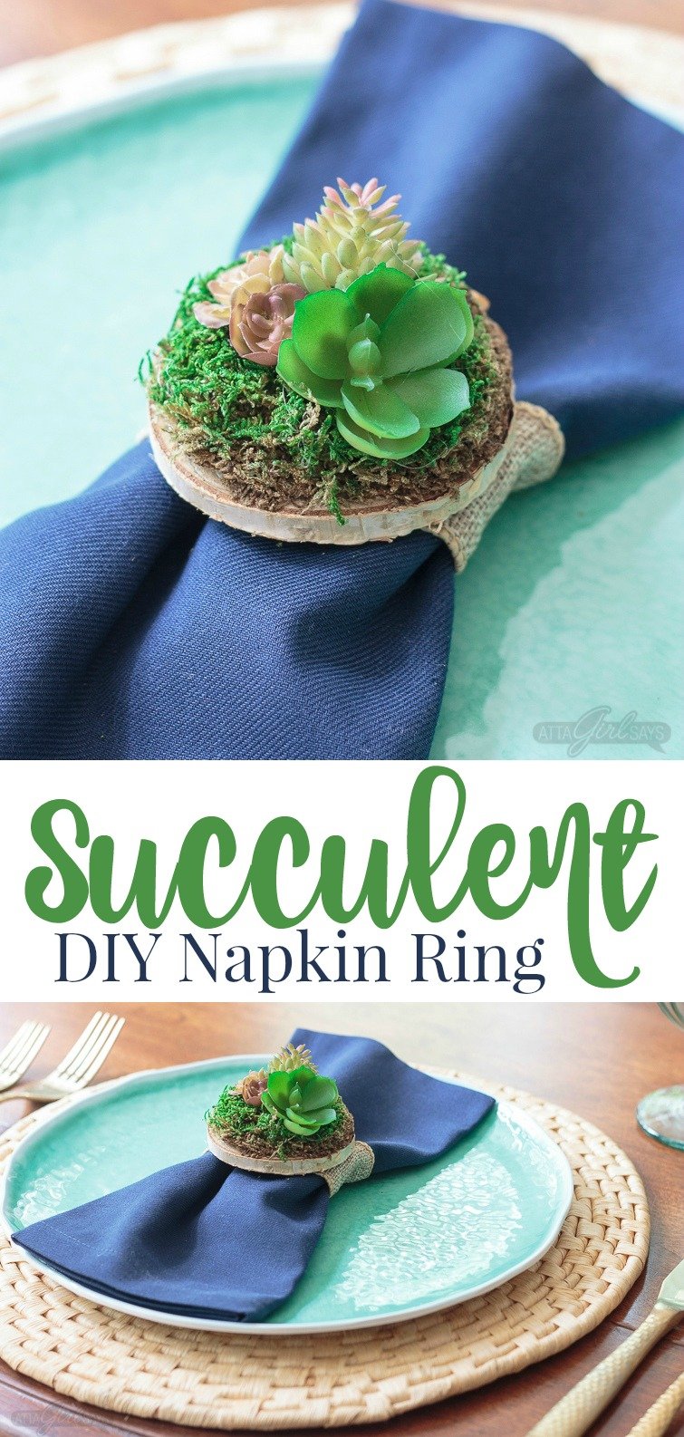 A collage image titled Succulent DIY Napkin Ring showing a minature succulent atop a mossy wooden disk, used as a napkin ring.