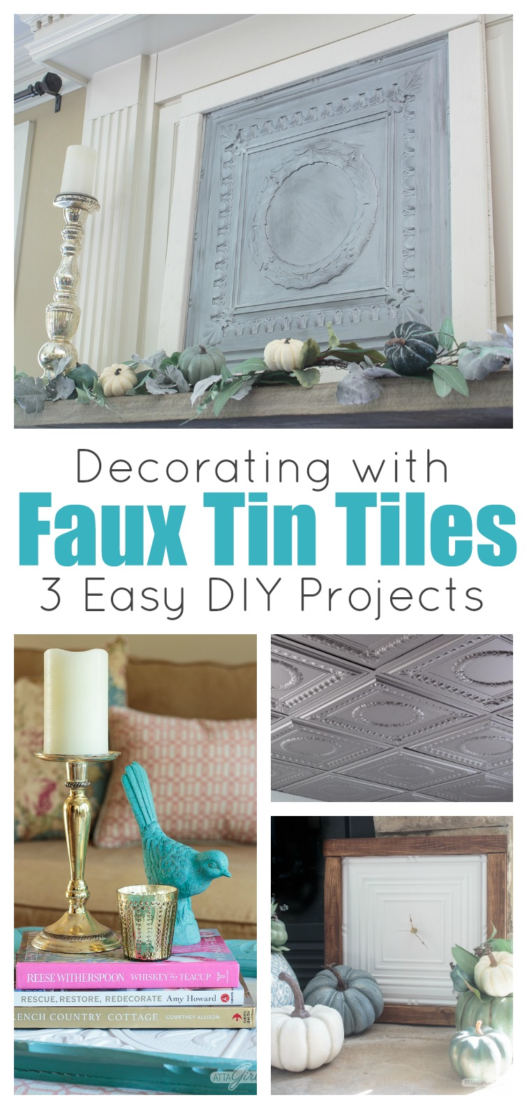 collage photo titled Decorating with Faux Tin Tiles: 3 Easy DIY Projects showing oversized tin artwork, a tray, a tin ceiling and a clock made from ceiling tile