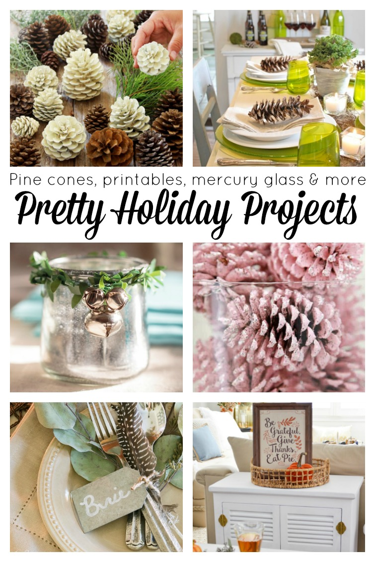 collage photo showing painted pinecones, holiday tablesettings, a free Thanksgiving printable and DIY mercury glass jars