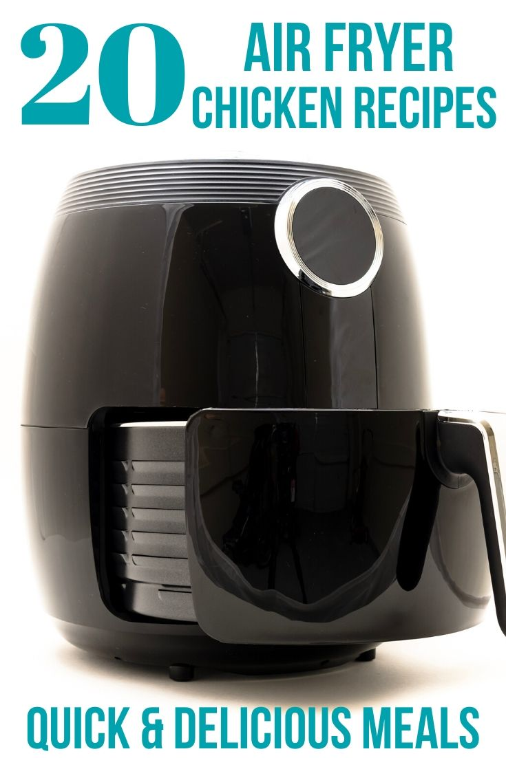air fryer with text overlay 20 Air Fryer Chicken Recipes