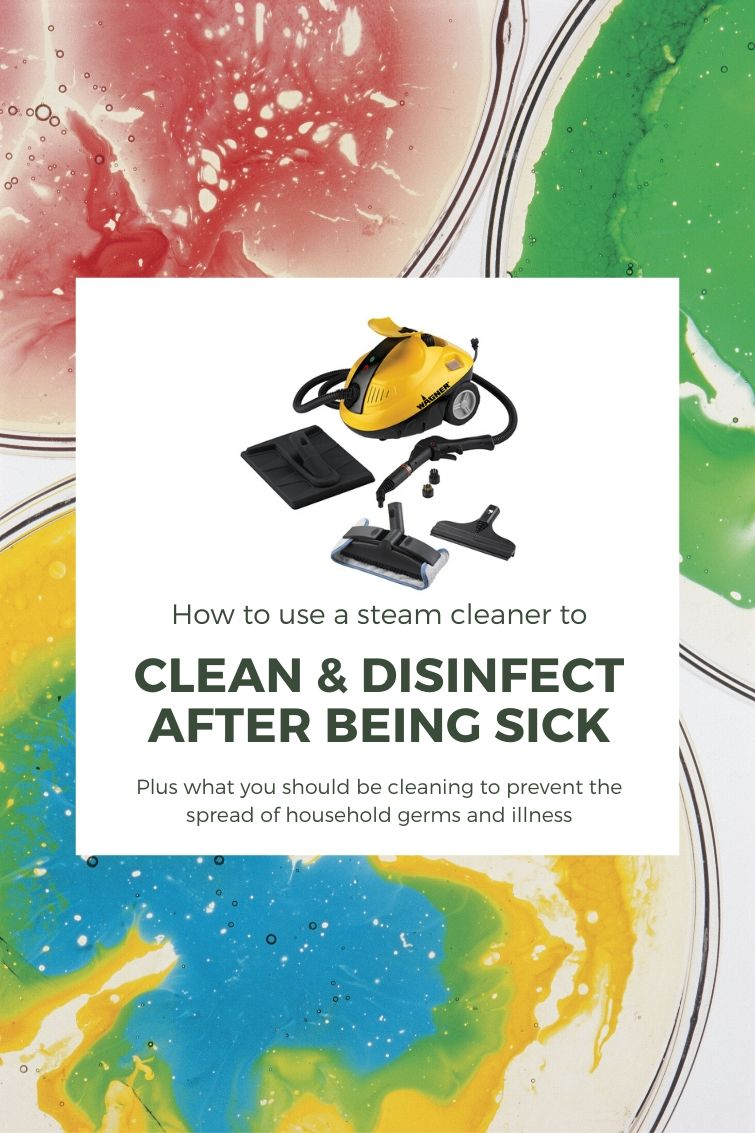 """graphic showing a steam cleaner with a text overlay """"Clean and Disinfect After Being Sick"""""""