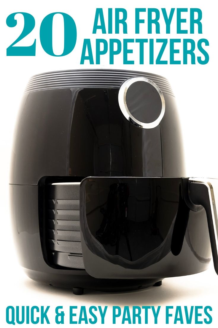 black air fryer captioned 20 Air Fryer Appetizers