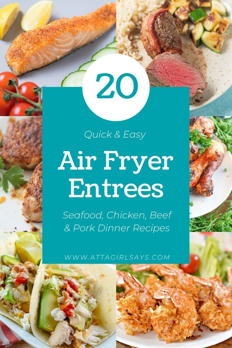 collage labeled 20 Air Fryer Entree Recipes