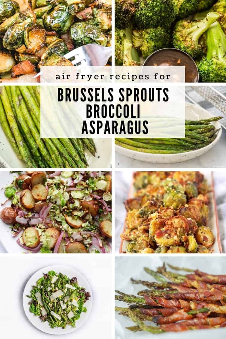 recipes for cooking Brussels sprouts, broccoli and asparagus in an air fryer