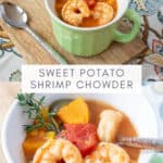 collage photo showing shrimp and sweet potato chowder in a green bowl