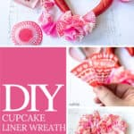 collage photo showing the steps to make a cupcake liner wreath for Valentine's Day