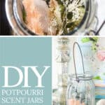 collage photo showing dried botanicals and diy potpourri scent jars