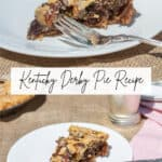 collage photo of a slice of chocolate pecan bourbon Kentucky Derby pie