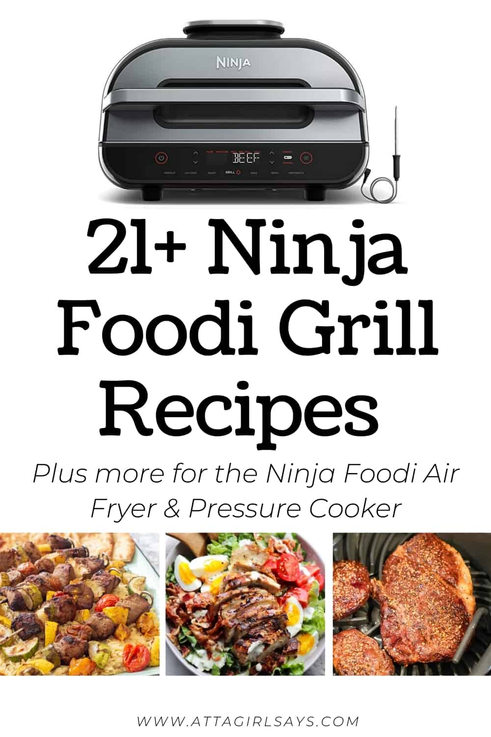 Ninja Foodi grill with caption 21 Ninja Foodi Grill Recipes and 3 photos of grilled dishes