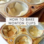 wonton wrappers uncooked and cooked in a muffin tin