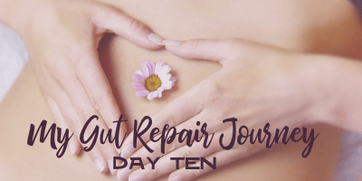 My Gut Repair Journey – Day 10