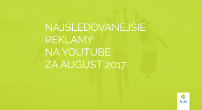 najsledovanejšie reklamy na youtube august 2017
