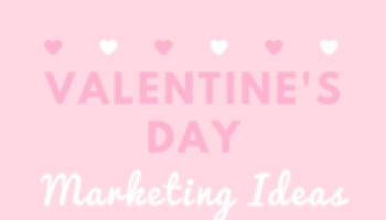 Valentines Day Marketing Ideas For Marketing To Male And Females