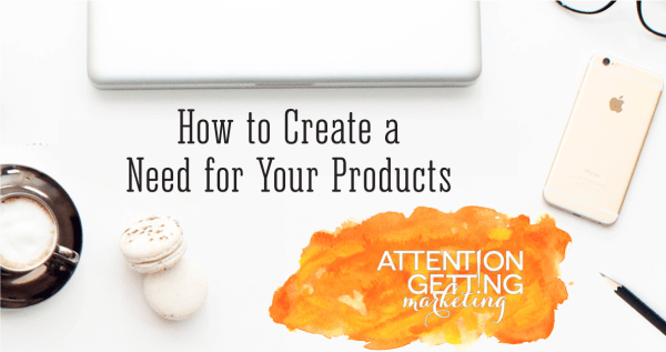 how_to_create_a_need_for_products