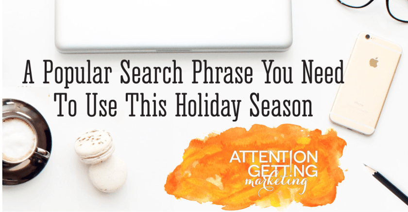 A Popular Search Phrase Your Online Store Needs to Use This Holiday Shopping Season