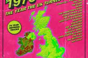 1978 The Year The Uk Turned Dayglo