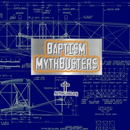 Baptism Mythbusters