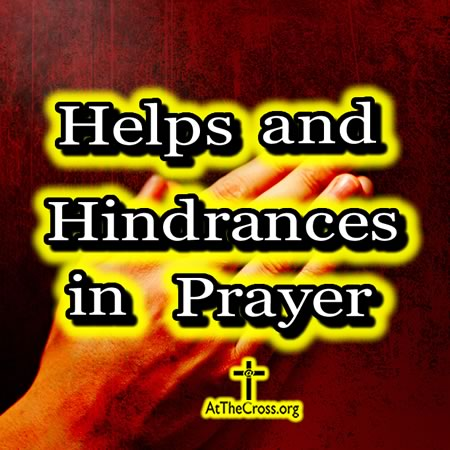Helps and Hindrances in Prayer