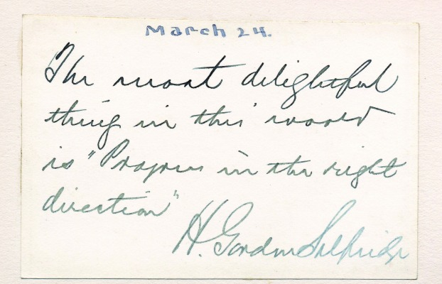 March 24: Harry Gordon Selfridge could have easily penned this card from London while tending to business at his high-end retail store Selfridges & Co. Selfridge and his wife, Rose, enlisted Henry Lord Gay to design a Tudor-style manor on Geneva Lake called Harrose Hall.