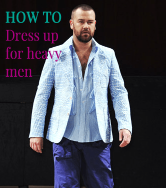 How to dress up for heavy men by Attire Club