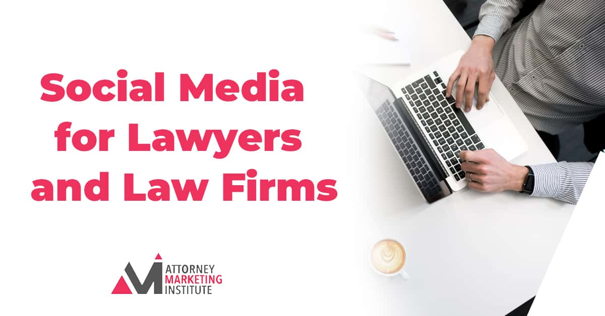 4: Social Media for Lawyers and Law Firms