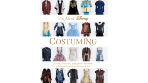 Celebrate the imagination of 'The Art of Disney Costuming' with new book