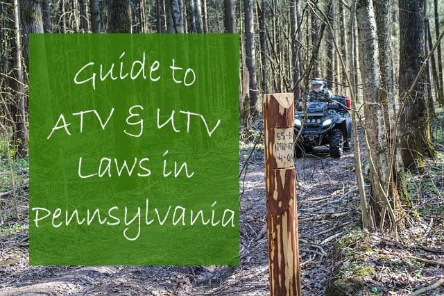 Guide to the ATV and UTV laws in Pennsylvania – ATV Man