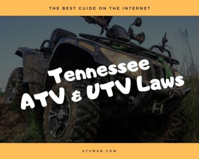 Guide to ATV and UTV Laws in Tennessee