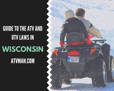 Guide to the ATV and UTV Laws of Wisconsin