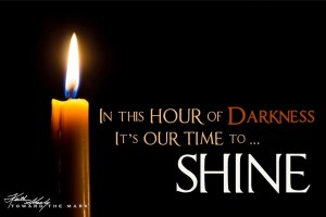 2015-01-31_In-this-DARK-hour-Its-OUR-TIME-to-SHINE