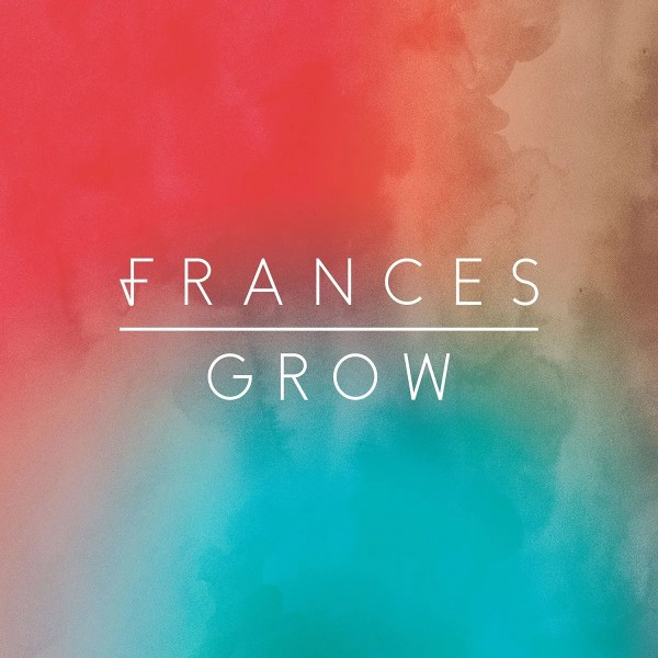 Grow - Frances