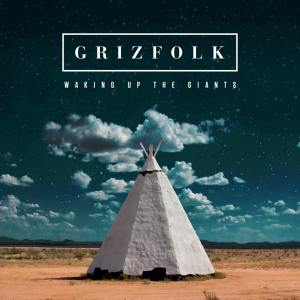"""Waking Up the Giants"" - Grizfolk (c) 2016 Virgin Records"