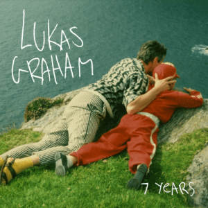 """7 Years"" - Lukas Graham"