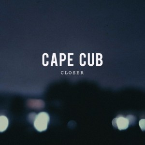 """Closer"" single art - Cape Cub"