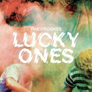 Lucky Ones - The Crookes