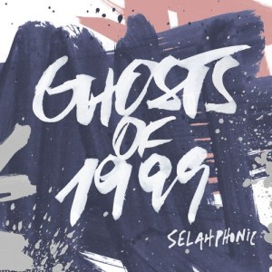 Ghosts of 1999 - Selahphonic