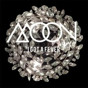 """I Got A Fever"" single art - Moon"