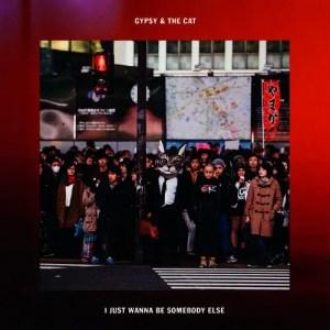 """""""I Just Wanna Be Somebody Else"""" Single Art - Gypsy & The Cat"""