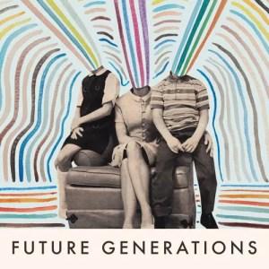 Future Generations - Future Generations