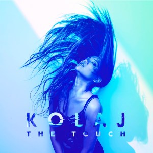"""The Touch"" - KOLAJ"