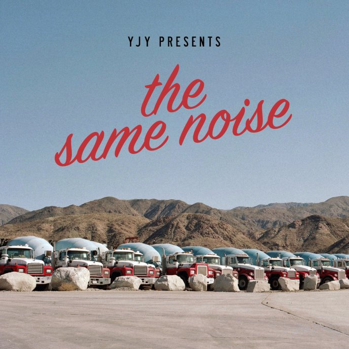 The Same Noise - YJY