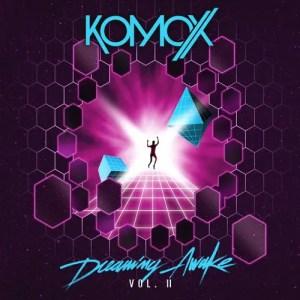 Dreaming Awake Vol II - Komox