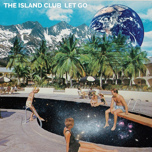 """Let Go"" - The Island Club"