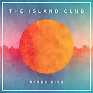 """Paper Kiss"" - The Island Club"