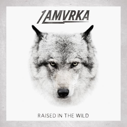 Raised in the Wild - 1 AMVRKA