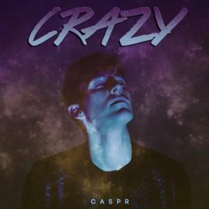 """""""Crazy"""" - CASPR"""