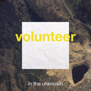 In The Unknown - Volunteer