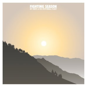 Fighting Season - Maps & His Mothball Fleet