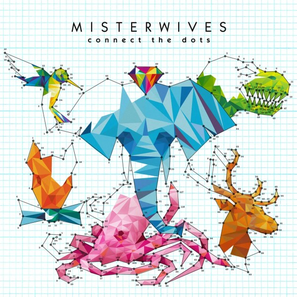 Connect the Dots - MisterWives